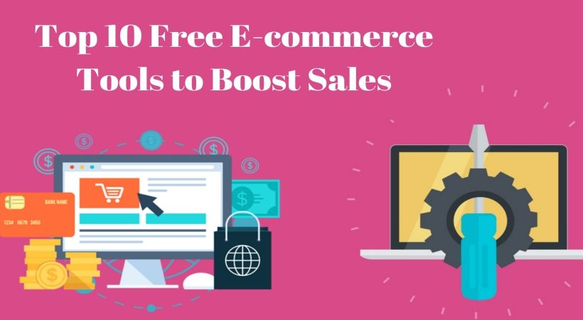 Top 10 Free E-commerce Tools