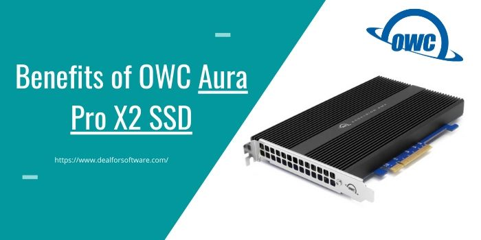 Benefits of OWC Aura Pro X2 SSD