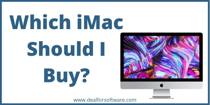 Which iMac Should I Buy