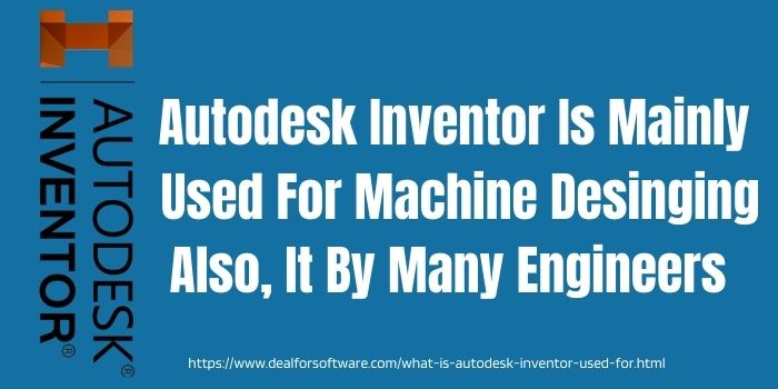 What Is Autodesk Inventor Used For